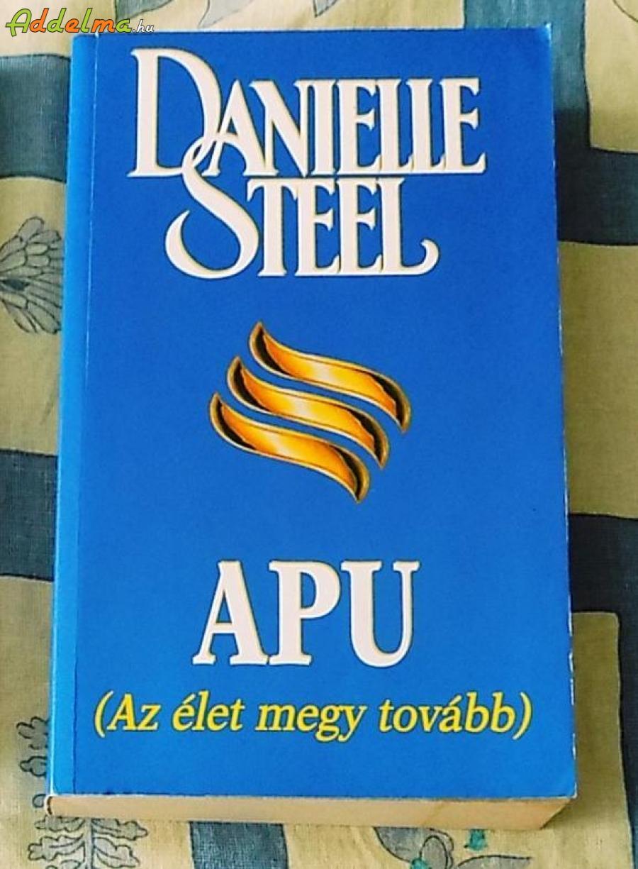 Danielle Steel: Apu (Az élet megy tovább)