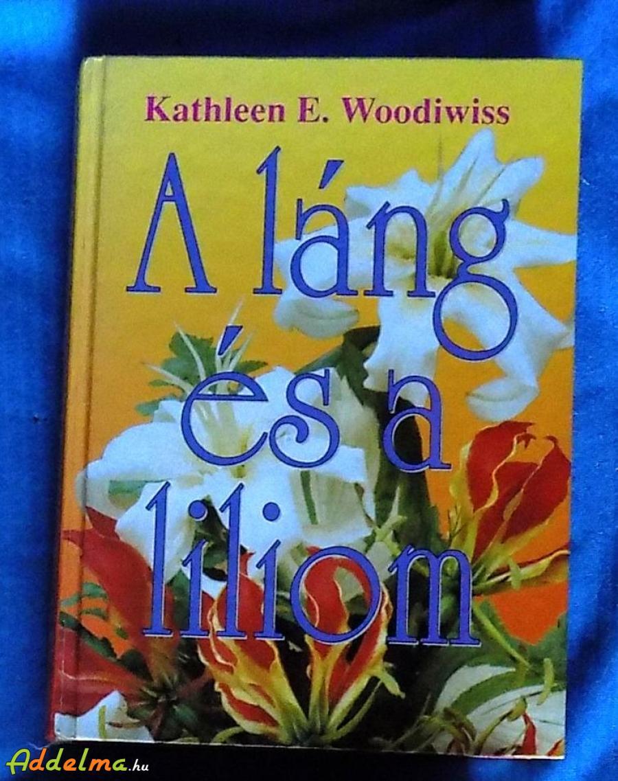 Kathleen E. Woodiwiss: A láng és liliom (1997)