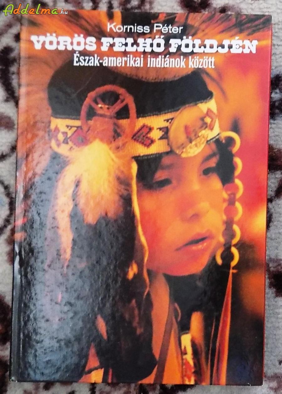 Korniss Péter: Vörös Felhő földjén (Corvina/1982)