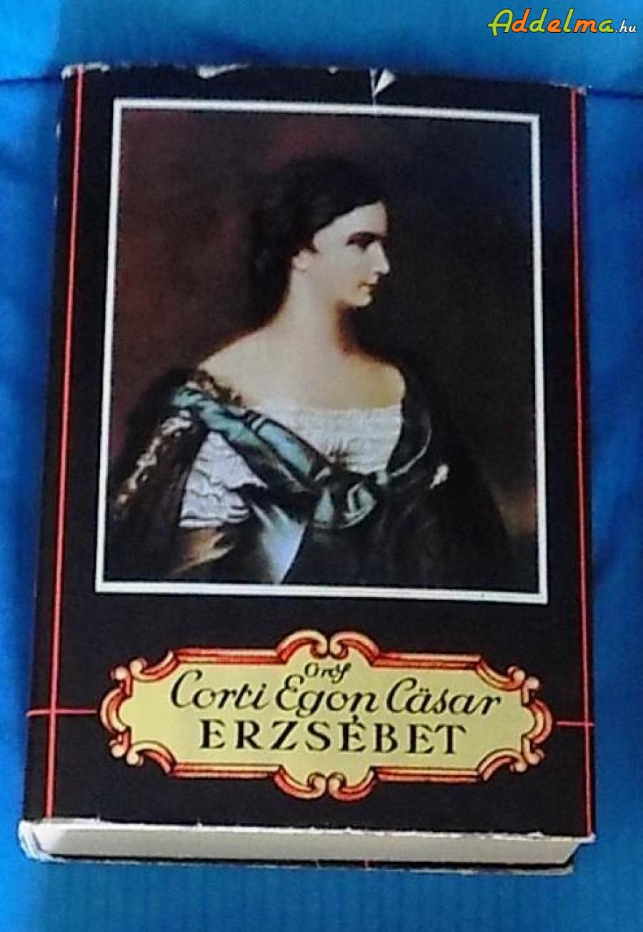 Gróf Corti Egon Cäsar: Erzsébet (1935)