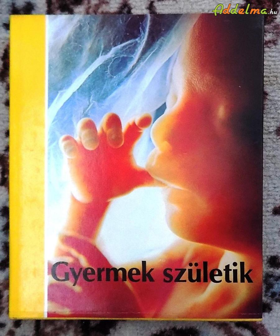 Lennart Nilsson – Lars Hamberger: Gyermek születik (Medicina/1981)