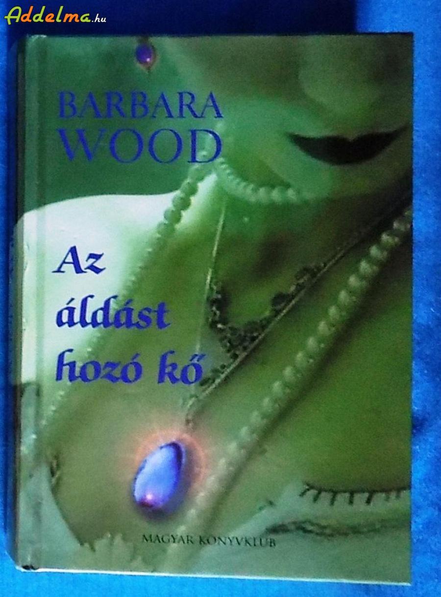 Barbara Wood: Az áldást hozó kő (2005)