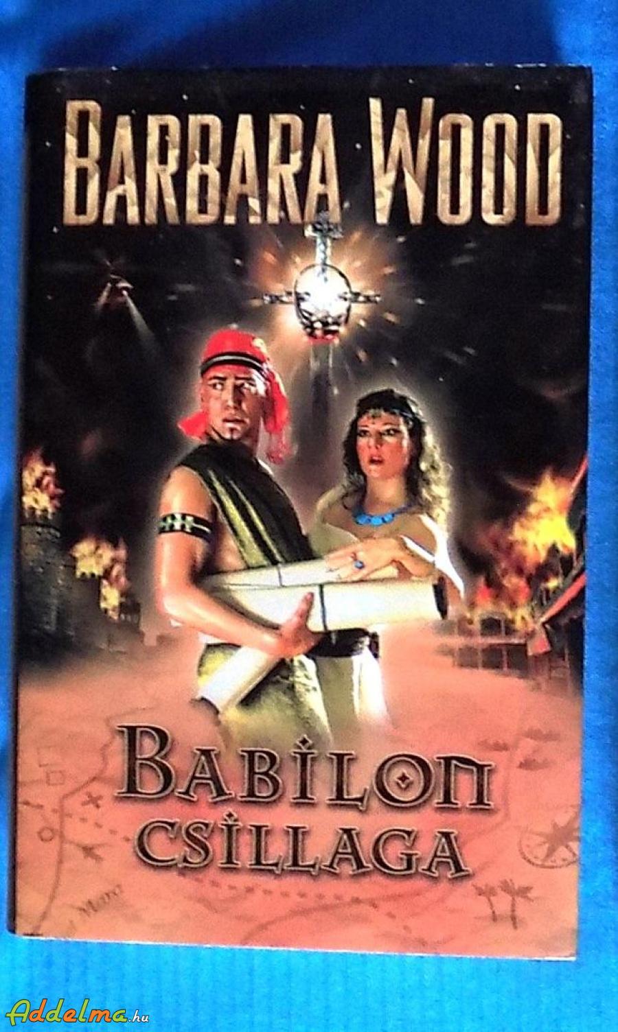 Barbara Wood: Babilon csillaga (2007)