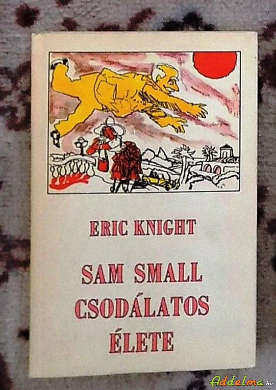 Erik Knight: Sam Small csodálatos élete (Móra/1983)