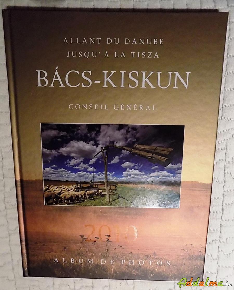 A Dunától a Tiszáig Bács-Kiskun megye - Fotóalbum
