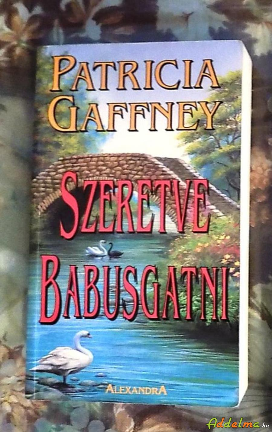 Patricia Gaffney: Szeretve babusgatni