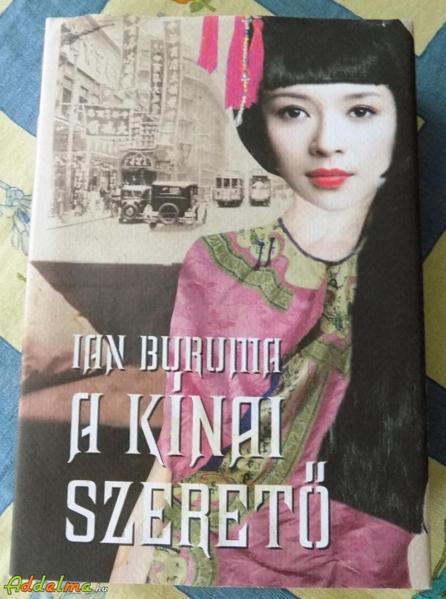 Ian Buruma: A kínai szerető (2008)