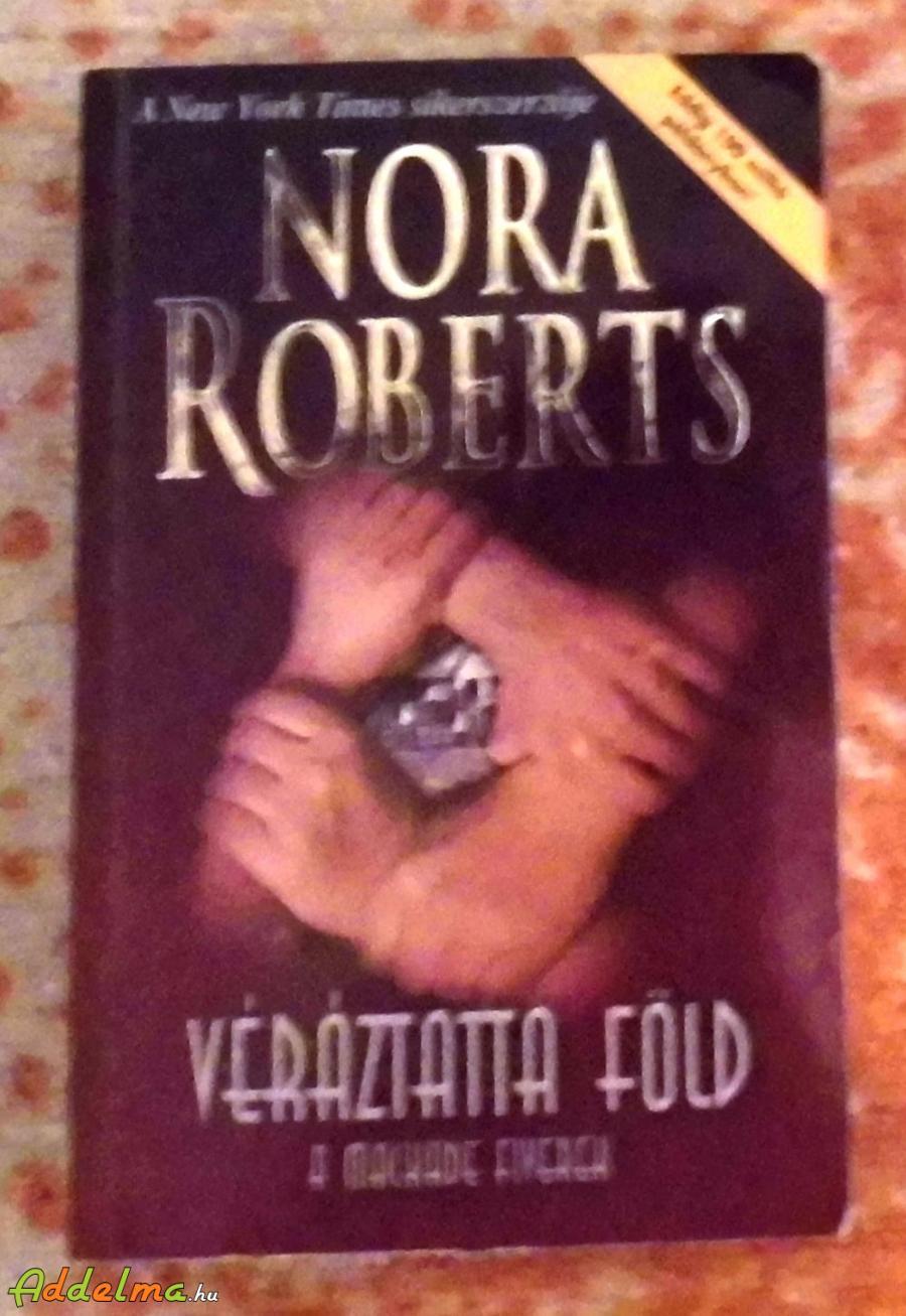 Nora Roberts  - Véráztatta föld - A Mackade fivérek