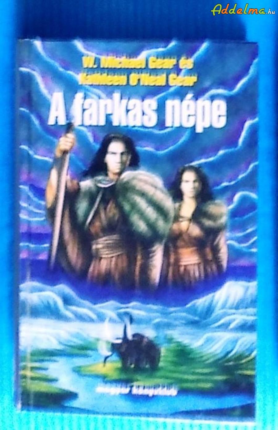 W. Michael Gear – Kathleen O'Neal Gear: A Farkas népe (1997)