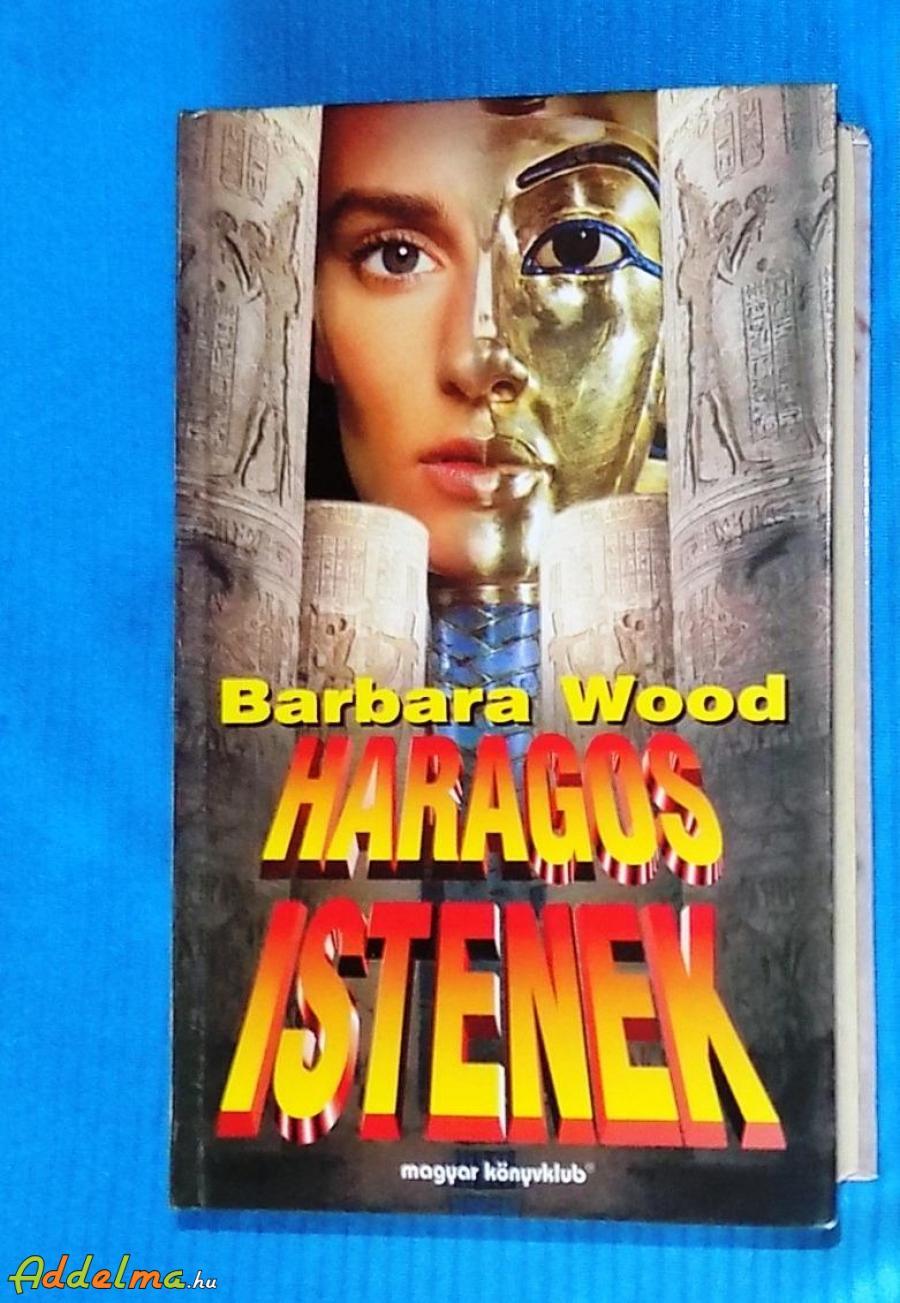 Barbara Wood: Haragos istenek (1997)