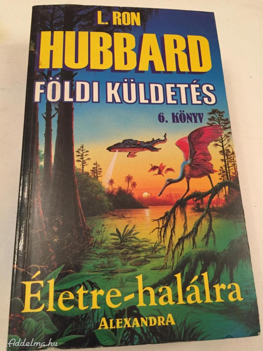 L.Ron Hubbard:Földi küldetés életre halálra
