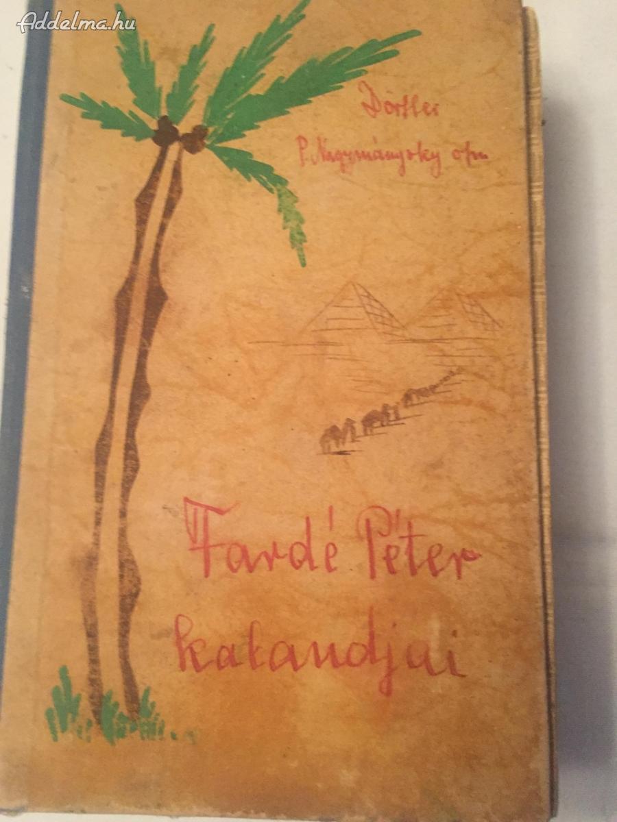 P.Dörfler: Fardé  Péter Kalandjai 1944