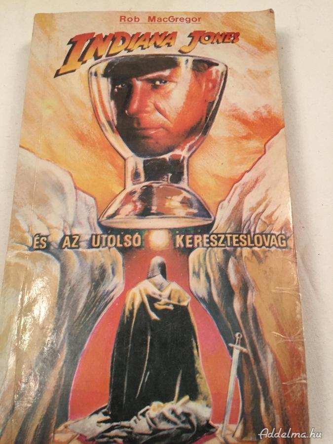 Rob Mac Gregor:Indiana Jones és az utolsó kereszteslovag