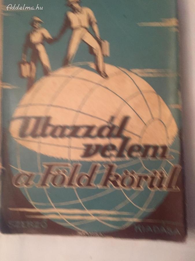 Utazzál Velem a Föld Körül 1940-